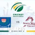 HIGHLIGHTS: WP vs North West (3-Day Cup)